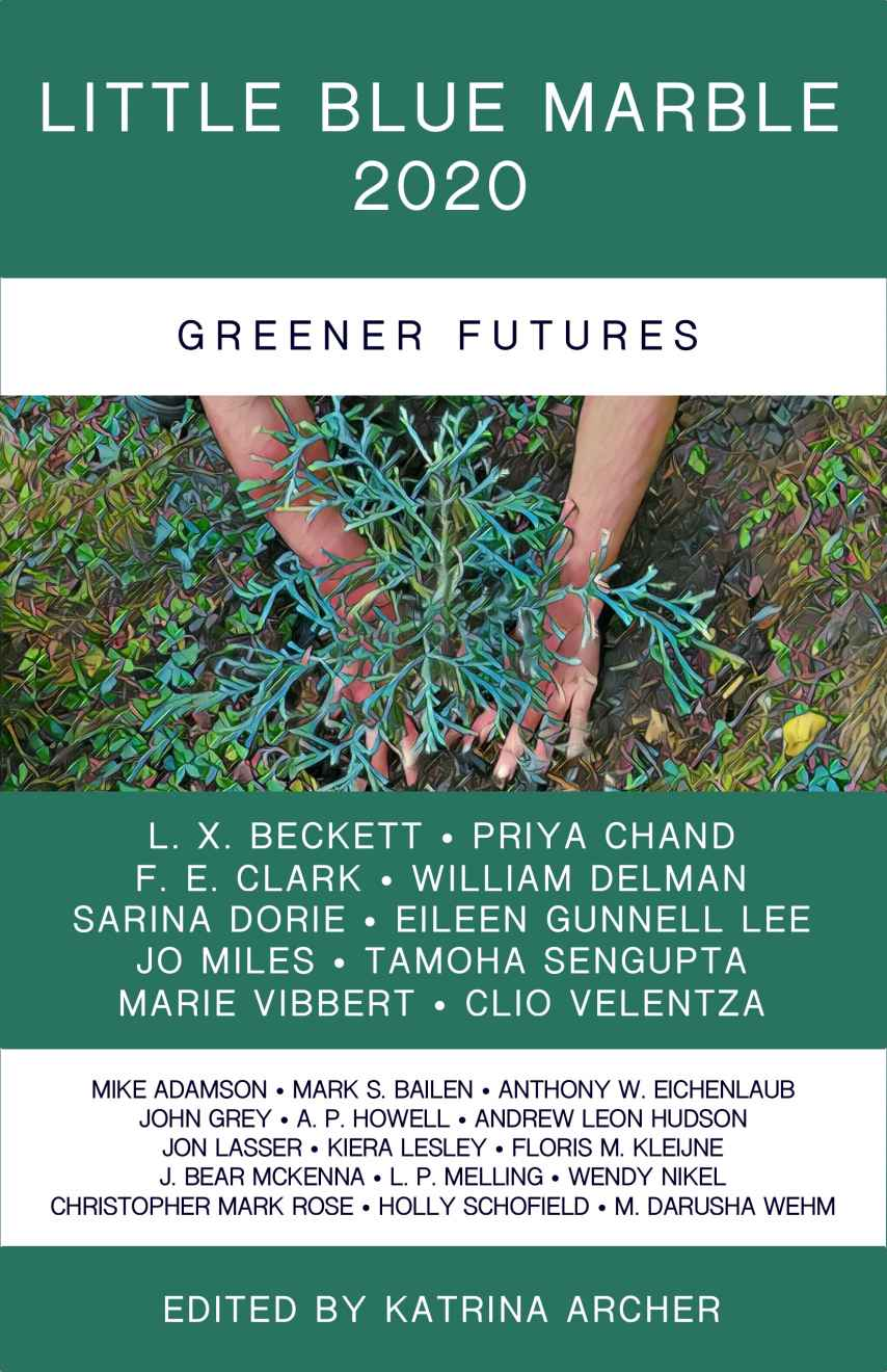 Cover of Little Blue Marble 2020 anthology Greener Futures.